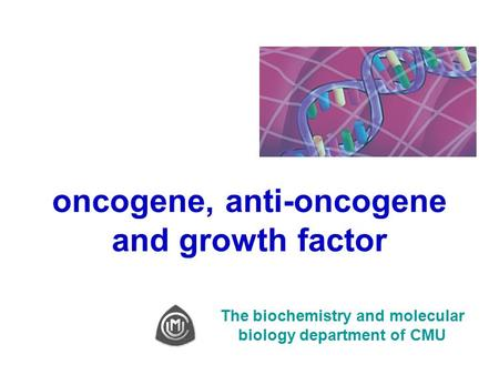 oncogene, anti-oncogene and growth factor