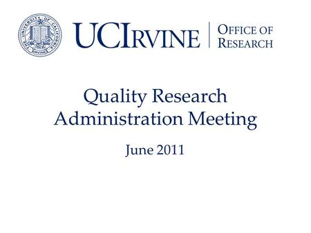 Quality Research Administration Meeting June 2011.