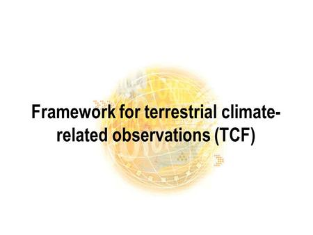 Framework for terrestrial climate- related observations (TCF)