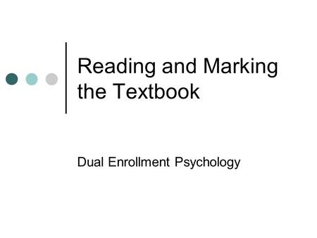 Reading and Marking the Textbook Dual Enrollment Psychology.