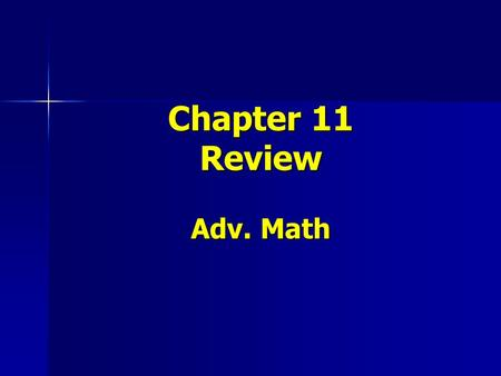 Chapter 11 Review Adv. Math. Write an algebraic expression for the following. Tell what the variable represents. Ben has 12 pencils. He lost 3 and bought.
