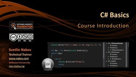 C# Basics Course Introduction Svetlin Nakov Technical Trainer  Software University