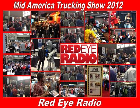 Thank you to our Sponsors A note to thank you and your company for your participation in Red Eye Radio's lobby booth at the Mid America Trucking Show.