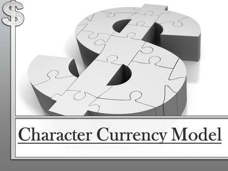 Character Currency Model. 3 rd and 4 th Grade Students at Bray Elementary Exceptional Character, Participation, Leadership, and Bobcat Pride. WHO?