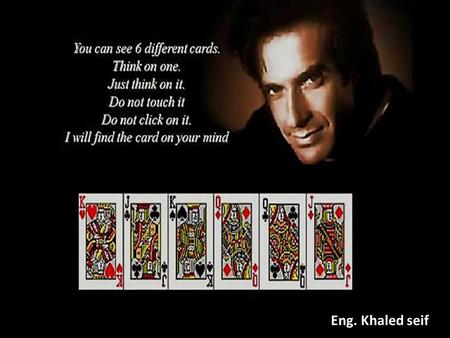 Eng. Khaled seif. Number of playing cards in a deck = 52 black Number of black playing cards in a deck = 26 Chances of withdrawing a black card = from.