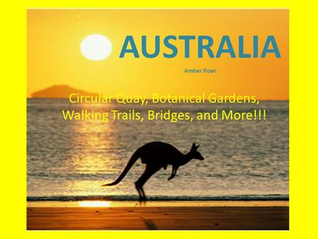 AUSTRALIA Amber Roan Circular Quay, Botanical Gardens, Walking Trails, Bridges, and More!!!