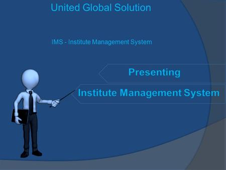 United Global Solution IMS - Institute Management System.