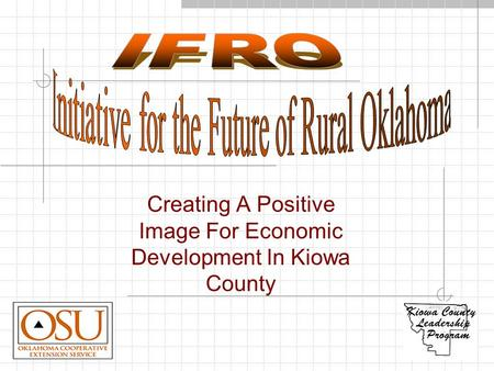 Creating A Positive Image For Economic Development In Kiowa County.