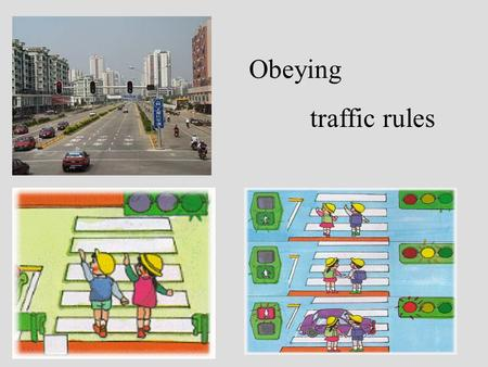 Obeying traffic rules. Traffic signs The indication The prohibition The warning Tell the way No crossing Notice.