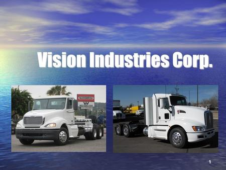 1 Vision Industries Corp.. 2 Presentation Outline Vision Industries Solution Vision Industries Solution Hydrogen Hydrogen Vehicle Solutions Vehicle Solutions.