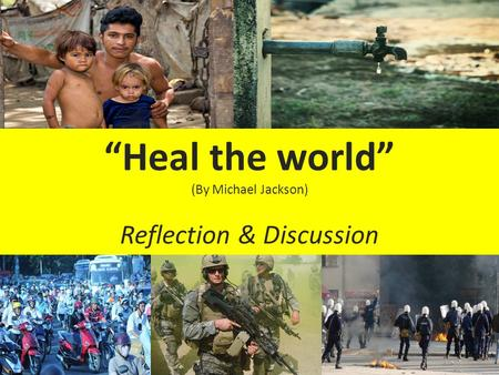 """Heal the world"" (By Michael Jackson) Reflection & Discussion."