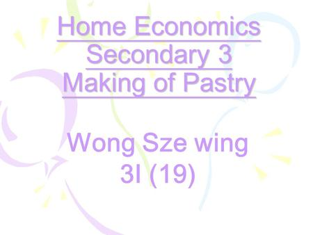 Home Economics Secondary 3 Making of Pastry Wong Sze wing 3I (19)