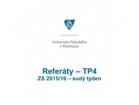 Referáty – TP4 ZS 2015/16 – sudý týden. 1. Seminář – 15. 10. 1.Cotterrell Roger: Ehrlich at the edge of empire: Centres and peripheries in legal studies,