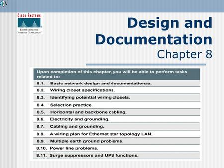 Design and Documentation Chapter 8. Network Design Issues Your first step in the process is to gather information about the organization. This information.