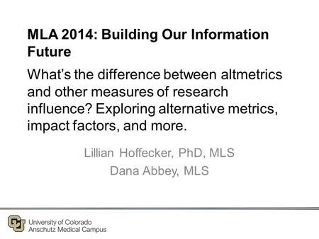 What's the difference between altmetrics and other measures of research influence? Exploring alternative metrics, impact factors, and more. Lillian Hoffecker,