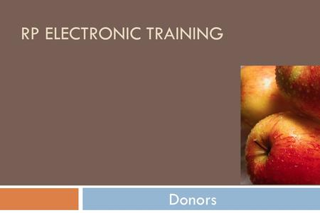 RP ELECTRONIC TRAINING Donors. Donors & Potential Donors  LYBUNTs  SYBUNTs  New Members & Non-Donors  Non-HVAC Industry Companies.