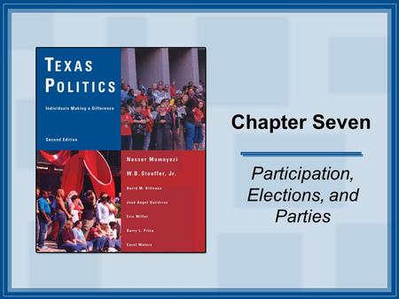 Chapter Seven Participation, Elections, and Parties.