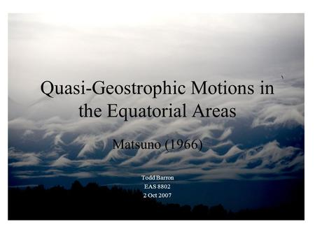 Quasi-Geostrophic Motions in the Equatorial Areas