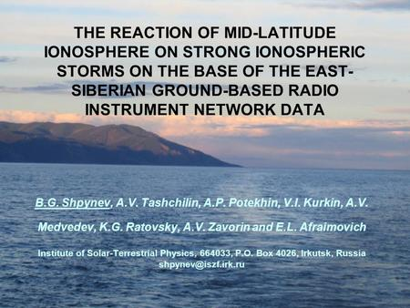 THE REACTION OF MID-LATITUDE IONOSPHERE ON STRONG IONOSPHERIC STORMS ON THE BASE OF THE EAST- SIBERIAN GROUND-BASED RADIO INSTRUMENT NETWORK DATA B.G.