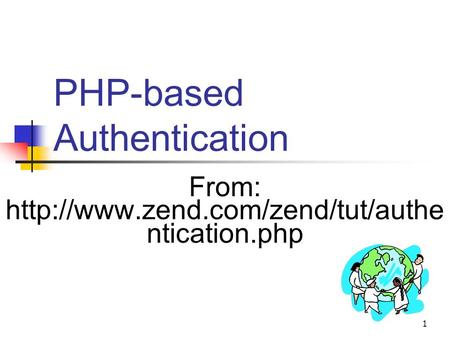 1 PHP-based Authentication From:  ntication.php.