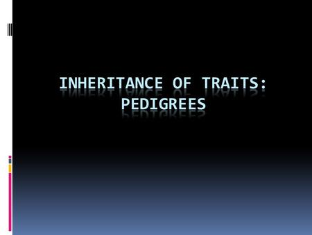 Inheritance of Traits: Pedigrees