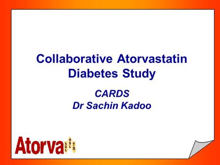 Collaborative Atorvastatin Diabetes Study CARDS Dr Sachin Kadoo.
