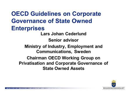 M I N I S T R Y O F I N D U S T R Y, E M P L O Y M E N T A N D C O M M U N I C A T I O N S OECD Guidelines on Corporate Governance of State Owned Enterprises.