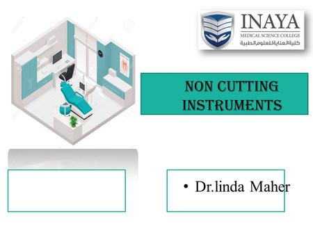 NON CUTTING INSTRUMENTS Dr.linda Maher. 1) AMALGAM CARRIER 2) CONDENSER 3) BURNISHER 4) CARVER NON CUTTING INSTRUMENTS Diagnostic instruments 1) MIRROR.