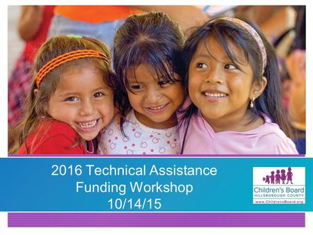 2016 Technical Assistance Funding Workshop 10/14/15.