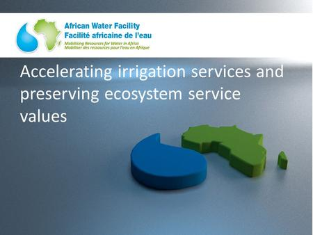 Accelerating irrigation services and preserving ecosystem service values.