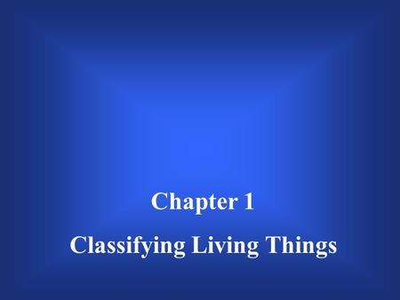 Chapter 1 Classifying Living Things $200 $300 $400 $500 $100 $200 $300 $400 $500 $100 $200 $300 $400 $500 $100 $200 $300 $400 $500 $100 $200 $300 $400.