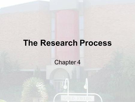 The Research Process Chapter 4. The Process Explore Propose Prepare Execute Analyse Publish.