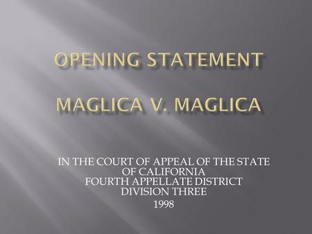 IN THE COURT OF APPEAL OF THE STATE OF CALIFORNIA FOURTH APPELLATE DISTRICT DIVISION THREE 1998.