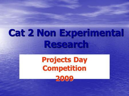 Cat 2 Non Experimental Research Projects Day Competition 2009.