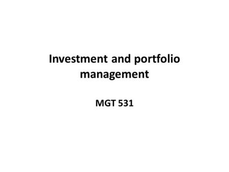 Investment and portfolio management MGT 531. Investment and portfolio management Lecture # 21.