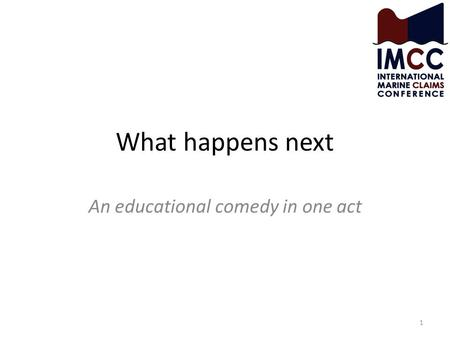 What happens next An educational comedy in one act 1.