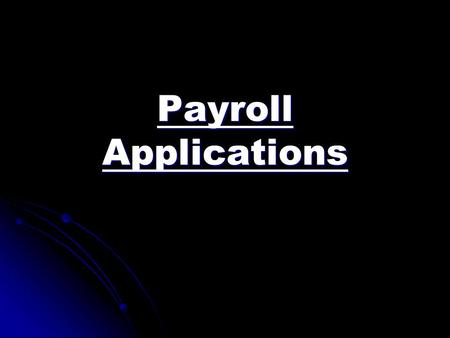 Payroll Applications. Contents Payslips Payslips Paycheck Paycheck Payroll savings program Payroll savings program Payroll cards Payroll cards Payroll.