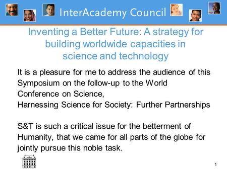 1 It is a pleasure for me to address the audience of this Symposium on the follow-up to the World Conference on Science, Harnessing Science for Society: