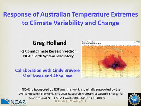 1 Response of Australian Temperature Extremes to Climate Variability and Change Regional Climate Research Section NCAR Earth System Laboratory NCAR is.