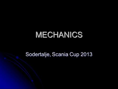 MECHANICS Sodertalje, Scania Cup 2013. Mechanics 1. Terminology 2. Court coverage 3. Teamwork 4. Timing & Practical tips 5. Signals 6. Summary.