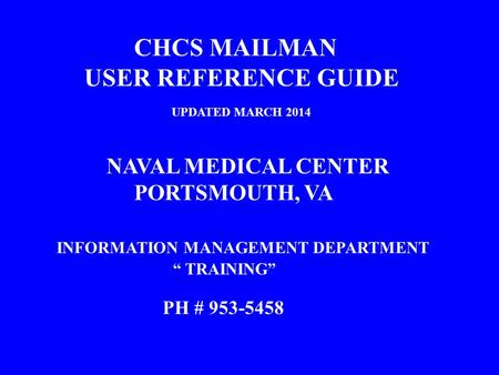 CHCS MAILMAN USER REFERENCE GUIDE UPDATED MARCH 2014