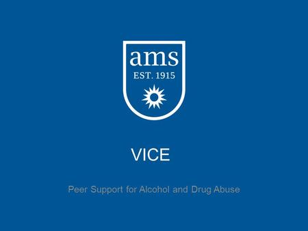 VICE Peer Support for Alcohol and Drug Abuse. Brady Caipa.