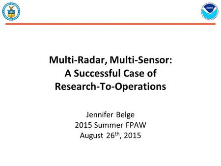 Multi-Radar, Multi-Sensor: A Successful Case of Research-To-Operations