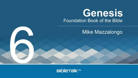 Foundation Book of the Bible Mike Mazzalongo Genesis 6.