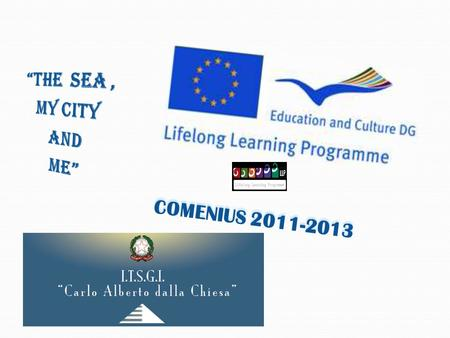 "COMENIUS 2011-2013. I.T.G.I. "" C.A. DALLA CHIESA"" The Technical Institute for Building Surveyors and Industry "" Carlo Alberto Dalla Chiesa"" is situated."