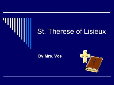 St. Therese of Lisieux By Mrs. Vos.