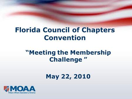 "Florida Council of Chapters Convention ""Meeting the Membership Challenge "" May 22, 2010."