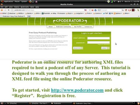 Poderator is an online resource for authoring XML files required to host a podcast off of any Server. This tutorial is designed to walk you through the.