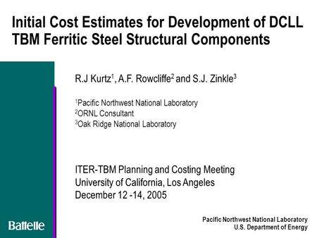 Pacific Northwest National Laboratory U.S. Department of Energy Initial Cost Estimates for Development of DCLL TBM Ferritic Steel Structural Components.