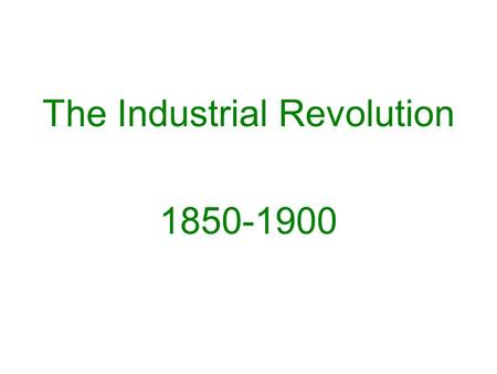 The Industrial Revolution 1850-1900. New Products of the Industrial Revolution.